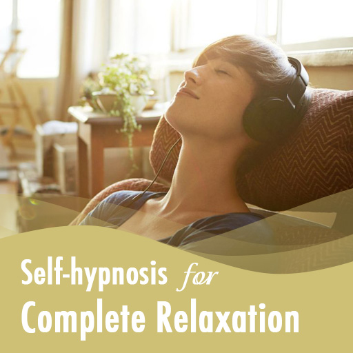 Self-hypnosis for Complete Relaxation